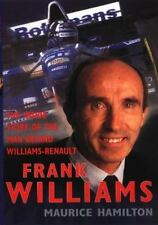 Frank Williams : The Inside Story of the Man Behind Williams-Renault by...