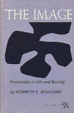 The Image: Knowledge in Life and Society (Ann Arbor Paperbacks) (Ann Arbor Paper