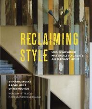 Reclaiming Style: Using Salvaged Materials to Create an Elegant Home, Hettie Jud