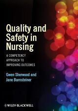 Quality and Safety in Nursing : A Competency Approach to Improving Outcomes...