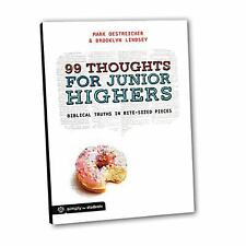 99 Thoughts for Junior Highers : Biblical Truth in Bite-Size Pieces by Mark...