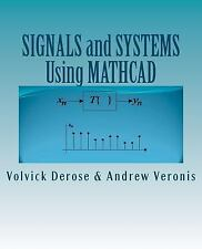 SIGNALS and SYSTEMS Using MATHCAD : Signal Processing and Analysis with...