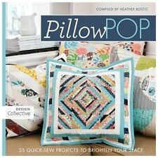 Pillow Pop : Quick-Sew Projects to Brighten Your Space by Heather Bostic...