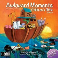 Awkward Moments Childrens Bible: Awkward Moments (Not Found in Your Average) Chi
