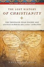 The Lost History of Christianity: The Thousand-Year Golden Age of the -ExLibrary