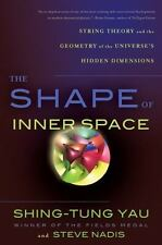The Shape of Inner Space : String Theory and the Geometry of the Universe's...