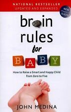 Brain Rules for Baby (Updated and Expanded): How to Raise a Smart and Happy Chi