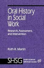 SAGE Human Services Guides: Oral History in Social Work Vol. 69 : Research,...