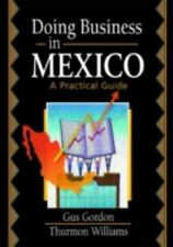 Doing Business in Mexico: A Practical Guide, Stevens, Robert E, Loudon, David L,