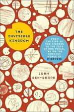 The Invisible Kingdom: From the Tips of Our Fingers to the Tops of Our Trash, In