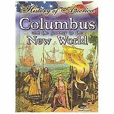 Columbus and the Journey to the New World (History of America)  (ExLib)