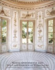 Marie-Antoinette and the Last Garden at Versailles by Christian Duvernois (2008)