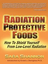 Radiation Protective Foods : How to Shield Yourself from Low-Level Radiation...