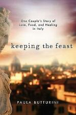 G, Keeping the Feast: One Couple's Story of Love, Food, and Healing in Italy, Pa
