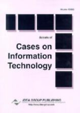 Annals of Cases on Information Technology (Cases on Information Technology Serie
