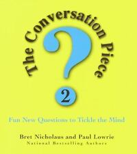 The Conversation Piece 2: Fun New Questions to Tickle the Mind