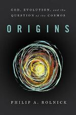 Origins: God, Evolution, and the Question of the Cosmos