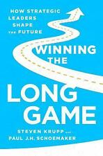 WINNING THE LONG GAME: How Strategic Leaders Shape the Future (2014, HC