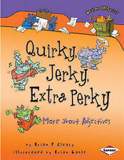 Quirky, Jerky, Extra Perky: More About Adjectives (Words Are Categorical Set 2),