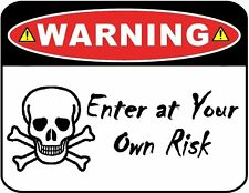 "Funny Sign ""WARNING - Enter At Your Own Risk"" 9 x 11.5 Laminated Sign"