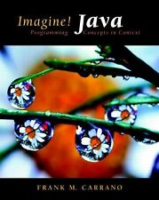 Imagine! Java: Programming Concepts in Context by Carrano, Frank M.