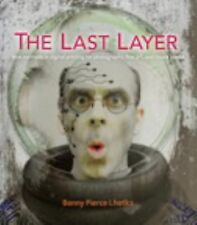 The Last Layer : New Methods in Digital Printing for Photography, Fine Art,...