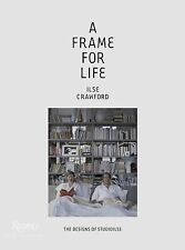 A Frame for Life: The Designs of Studioilse, Ilse Crawford, New Condition