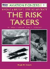 The Risk Takers: Racing & Record-Setting Aircraft: A Unique Pictorial Record 190