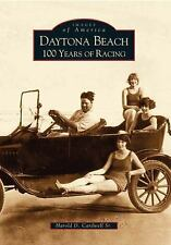 Daytona Beach:: 100 Years of Racing (Images of America)