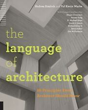 The Language of Architecture : 26 Principles Every Architect Should Know by...