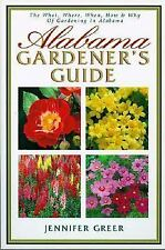 Alabama Gardener's Guide : The What Where When How and Why of Gardening Book