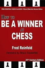 Fred Reinfeld Chess Classics: How to Be a Winner at Chess Volume 1 by Fred...