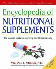 Encyclopedia of Nutritional Supplements: The Essential Guide for Improving Your