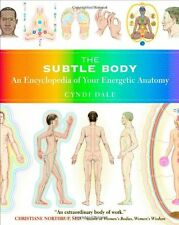 The Subtle Body: An Encyclopedia of Your Energetic Anatomy by Cyndi Dale, (Paper