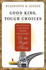 Good Kids, Tough Choices: How Parents Can Help Their Children Do the R-ExLibrary