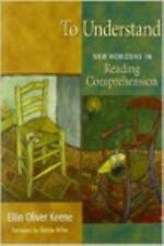 To Understand: New Horizons in Reading Comprehension, Keene, Ellin Oliver, Accep