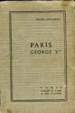 PARIS GEORGE V° MICHEL CHANCENES EDITIONS DE L'EDEN  (LA756)
