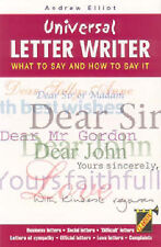 Universal Letter Writer: What to Say and How to Say it, A.G. Elliot