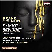 FRANZ SCHMIDT: VARIATIONS ON A HUSSAR'S SONG; FANTASIA FOR PIANO AND ORCHESTRA;