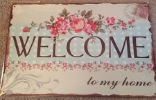 WELCOME to My Home Shabby Chic  Sign  Rustic Metal Tin Sign-Wall Plaque