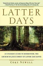 Latter Days : An Insider's Guide to Mormonism, The Church of Jesus Christ of Lat
