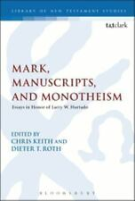 The Library of New Testament Studies: Mark, Manuscripts, and Monotheism :...