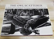 The Owl-Scatterer Howard Norman Wood Engravings by Michael McCurdy (HB+DJ)