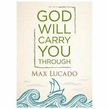 God Will Carry You Through by Max Lucado (2013, Hardcover)