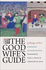The Good Wife's Guide : A Medieval Household Book (2009, Paperback)