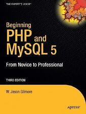 Beginning PHP and MySQL: From Novice to Professional, Third Edition (Beginning f