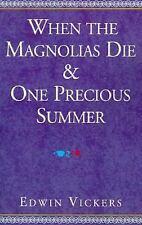 When the Magnolias Die & One Precious Summer