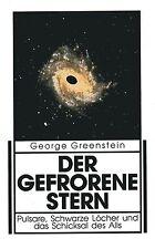 DER GEFRORENE STERN - Pulsare , Schwarze Löcher und das Schicksal des Alls BUCH