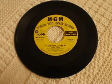 SKEETS YANEY  IF YOU DON'T LOVE ME/PLAY ME THAT OLD SONG AGAIN MGM 12361 M-