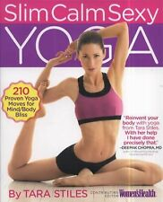 Slim Calm Sexy Yoga : 210 Proven Yoga Moves for Mind Body Bliss by Tara Stiles